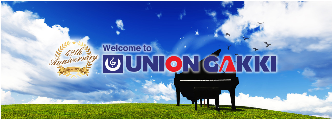 42th Anniversary Since 1973 Welcome to UNION GAKKI